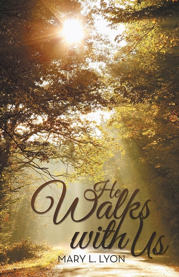 He Walks with Us ebook by Mary L. Lyon