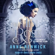 The Tin Rose - An Elemental Steampunk Story audiobook by Anne Renwick