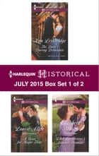 Harlequin Historical July 2015 - Box Set 1 of 2 - The Duke's Daring Debutante\A Rose for Major Flint\Lord Laughraine's Summer Promise ebook by Ann Lethbridge, Louise Allen, Elizabeth Beacon