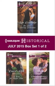 Harlequin Historical July 2015 - Box Set 1 of 2 - An Anthology ebook by Ann Lethbridge, Louise Allen, Elizabeth Beacon