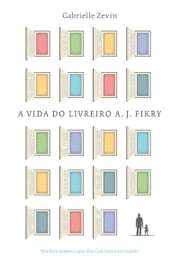 A vida do livreiro A. J. Fikry ebook by Gabrielle Zevin