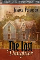The Last Daughter ebook by Jessica Ferguson
