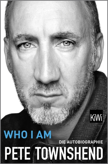 Who I Am - Die Autobiographie ebook by Pete Townshend