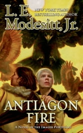 Antiagon Fire - The Seventh Book of the Imager Portfolio ebook by L. E. Modesitt