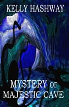 Mystery of Majestic Cave ebook by