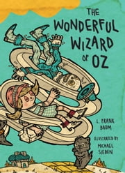 The Wonderful Wizard of Oz - Illustrations by Michael Sieben ebook by L. Frank Baum,Michael Sieben