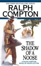 The Shadow of a Noose ebook by Ralph Compton, Ralph Cotton