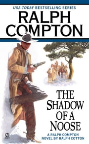 Ralph Compton the Shadow of a Noose ebook by Ralph Compton,Ralph Cotton
