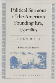 Political Sermons of the American Founding Era 1730-1805 - In Two Volumes ebook by Ellis Sandoz