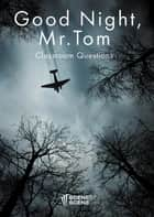 Good Night, Mr. Tom Classroom Questions ebook by Amy Farrell