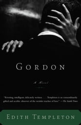 Gordon - A Novel ebook by Edith Templeton