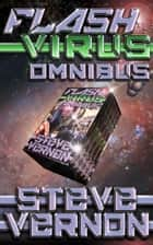 FLASH VIRUS OMNIBUS: The First Five Episodes ebook by Steve Vernon