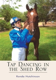 Tap Dancing in the Shed Row ebook by Ronda Hutchinson