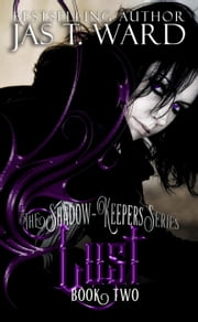 Lust - The Shadow-Keepers Series, #2 ebook by Jas T. Ward