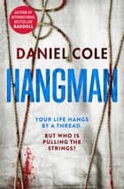 Hangman ebook by Daniel Cole