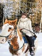 Lost on the Mountain ebook by Elisabeth Williams