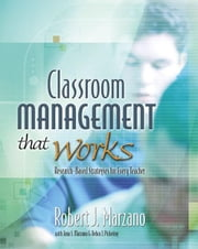 Classroom Management That Works: Research-Based Strategies for Every Teacher ebook by Marzano, Robert J.