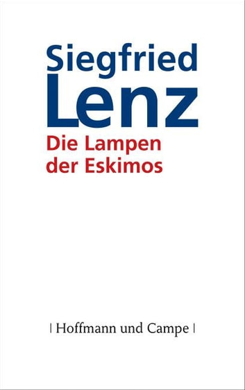 Die Lampen der Eskimos ebook by Siegfried Lenz