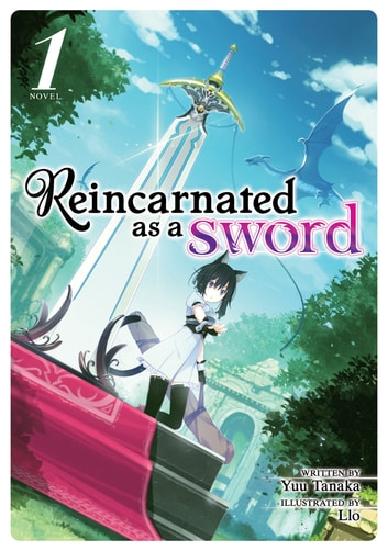 Reincarnated as a Sword (Light Novel) Vol. 1 ebook by Yuu Tanaka