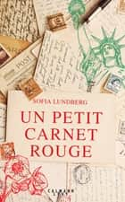 Un petit carnet rouge ebook by Sofia Lundberg
