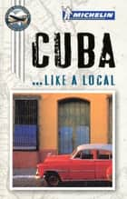 Michelin Cuba ebook by Michelin Travel & Lifestyle, Peter Greenberg