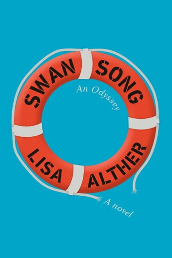 Swan Song - An Odyssey ebook by Lisa Alther
