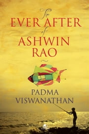 The ever after of Ashwin Rao ebook by Padma Vishwanathan