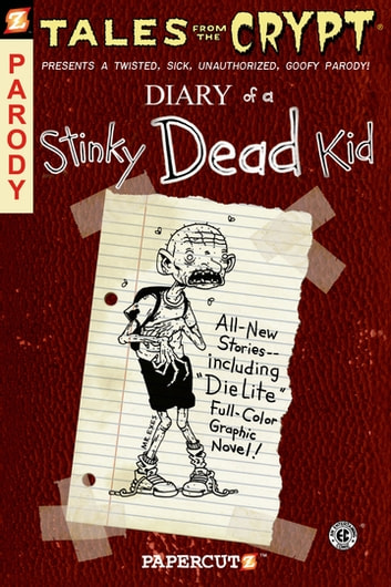 Tales from the Crypt #8: Diary of a Stinky Dead Kid ebook by Stefan Petrucha,Maia Kinney-Petrucha,John L. Lansdale