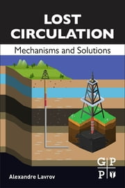 Lost Circulation - Mechanisms and Solutions ebook by Alexandre Lavrov