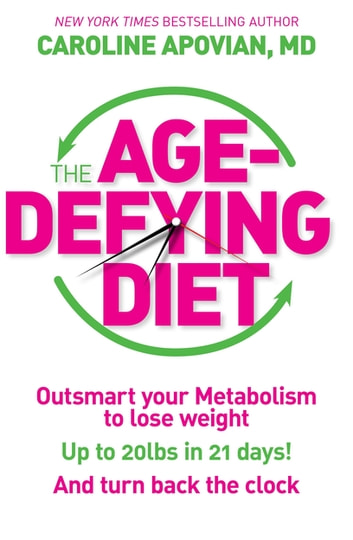 The Age-Defying Diet ebook by Caroline Apovian