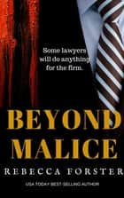 Beyond Malice ebook by Rebecca Forster