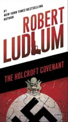 The Holcroft Covenant ebook by Robert Ludlum