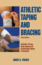 Athletic Taping and Bracing 3rd Edition ebook by David Perrin