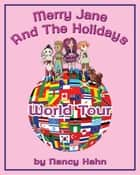 Merry Jane and the Holidays World Tour ebook by Nancy Hahn