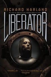 Liberator ebook by Richard Harland