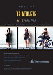 Triathlete In Transition ebook by Ray Fauteux