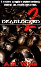Deadlocked 2 ebook by A.R. Wise