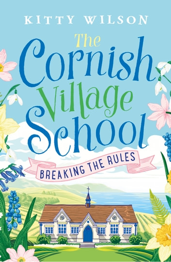 The Cornish Village School - Breaking the Rules 電子書 by Kitty Wilson