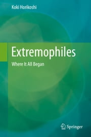 Extremophiles - Where It All Began ebook by Koki Horikoshi