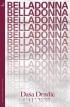 Belladonna ebook by Daša Drndic, Celia Hawkesworth