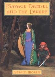 The Savage Damsel and the Dwarf ebook by Gerald Morris