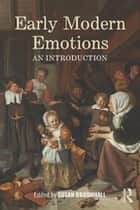 Early Modern Emotions - An Introduction ebook by Susan Broomhall