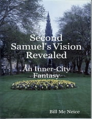 Second Samuel's Vision Revealed ebook by Bill Mc Neice
