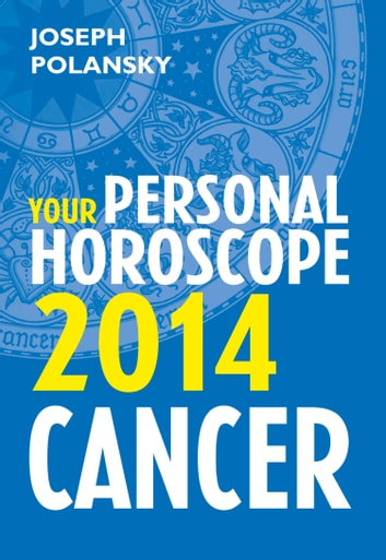 Cancer 2014: Your Personal Horoscope ekitaplar by Joseph Polansky