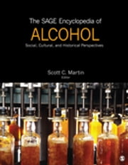 The SAGE Encyclopedia of Alcohol - Social, Cultural, and Historical Perspectives ebook by Scott C. (Christopher) Martin