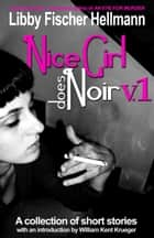Nice Girl Does Noir: A Collection of 4 Short Stories (Vol. 1) ebook by Libby Fischer Hellmann