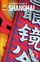 The Rough Guide to Shanghai ebook by Rough Guides