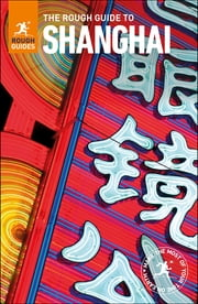 The rough guide to shanghai rough guides | rough guides.