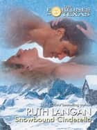 Snowbound Cinderella (Mills & Boon M&B) ebook by Ruth Langan
