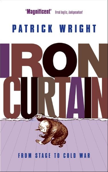 Iron Curtain - From Stage to Cold War ebook by Patrick Wright
